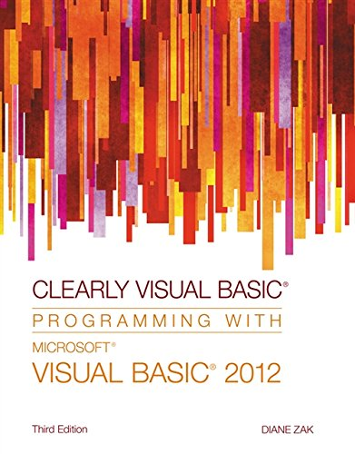 Clearly Visual Basic: Programming with Microsoft Visual Basic 2012 by Brand: Cengage Learning