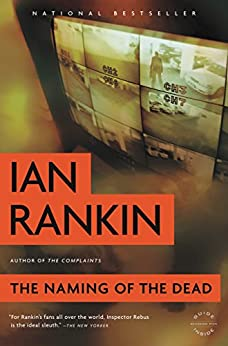 The Naming of the Dead (Inspector Rebus series Book 16) by [Rankin, Ian]