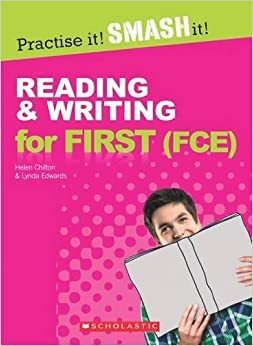 Book Reading and Writing for First (FCE) WITH ANSWER KEY (Practise it! Smash it!)
