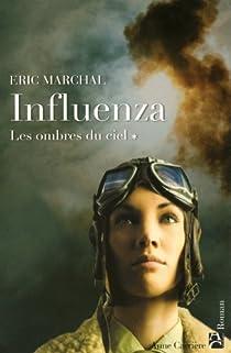 Influenza, tome 1 : Les ombres du ciel par Marchal