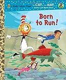 Born to Run! (Dr. Seuss/Cat in the Hat) (Little Golden Book)