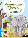 """Afficher """"Les animaux de Lou Tu es libre, petit éléphant !"""""""