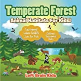 img - for Temperate Forest - Animal Habitats for Kids! Environment Where Wildlife Lives for Kids - Children's Environment Books book / textbook / text book