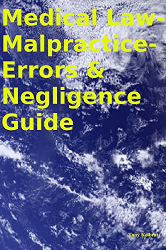 Medical Law-Malpractice-Errors & Negligence Guide