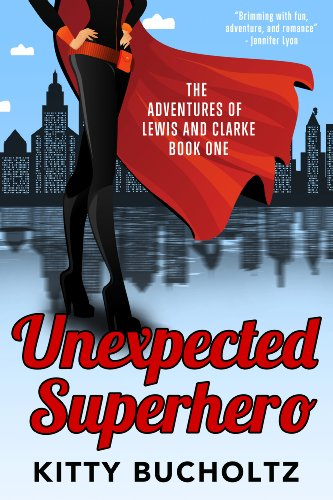 Superhero Kitty (Unexpected Superhero (Adventures of Lewis and Clarke Book 3))