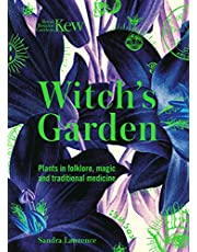 The Witch's Garden: Plants in Folklore, Magic and Traditional Medicine
