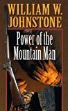 Power of the Mountain Man, William W. Johnstone, 0786266589