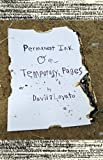 Permanent Ink on Temporary Pages (Pen and Paper, Wood and Nails Book 1)