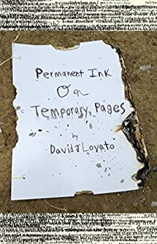 Permanent Ink on Temporary Pages (Pen and Paper, Wood and Nails Book 1) by [Lovato, David J.]