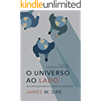 O universo ao lado: Um catálogo básico sobre cosmovisão