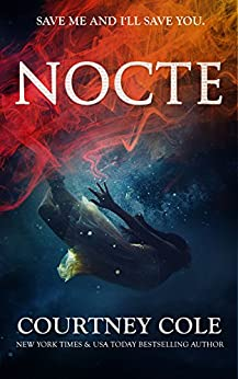 NOCTE (The Nocte Trilogy Book 1) by [Cole, Courtney]