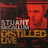 Distilled Live by Stuart Mccallum (2013-05-04)