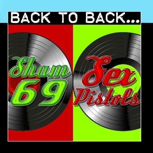 Back To Back: Sham 69 & Sex Pistols by Sham 69   Sex Pistols