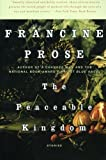 Peaceable Kingdom, Francine Prose, 0060754044