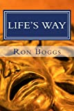 Life's Way, Ron Boggs, 1477621482
