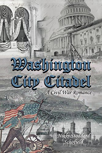 Washington City Citadel: A Civil War Romance -