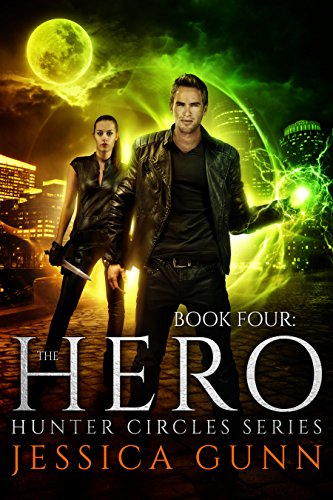 The Hero: Hunter Circles Series Book Four by [Gunn, Jessica]
