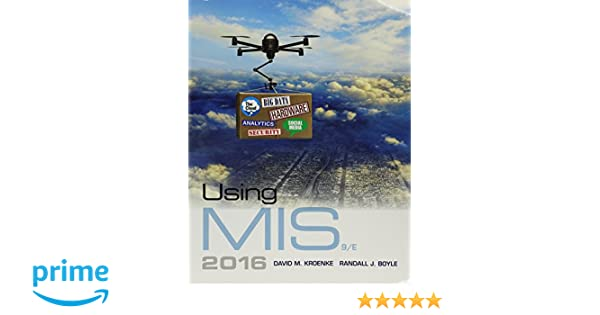 Amazon using mis plus mylab mis with pearson etext access amazon using mis plus mylab mis with pearson etext access card package 9th edition 9780134473673 david m kroenke randall j boyle books fandeluxe Choice Image