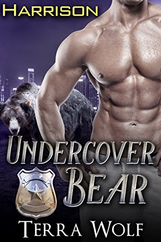 Undercover Bear: Harrison (BBW Paranormal Bear Shifter Romance) by [Wolf, Terra, Clarke, Meredith]
