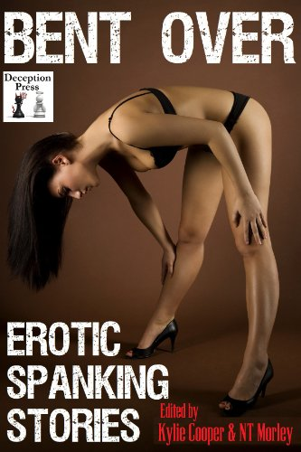 Bent Over: Erotic Spanking Stories