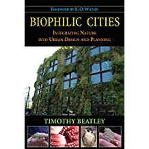 Biophilic Cities: Integrating Nature into Urban Design and Planning