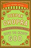 How to Know God, Deepak Chopra, 0609805231