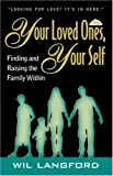 Your Loved Ones, Yourself, Finding and Raising the Family Within, Wil Langford, 0741439557