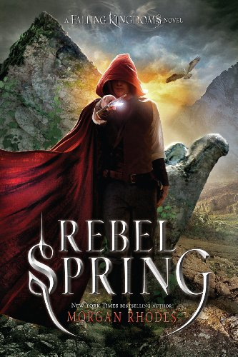 Rebel Spring: A Falling Kingdoms Novel by [Rhodes, Morgan]