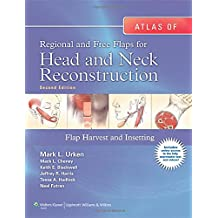Atlas of Regional and Free Flaps for Head and Neck Reconstruction: Flap Harvest and Insetting