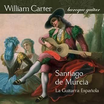 Santiago de Murcia - La Guitarra Española de William Carter en ...