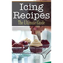 Icing Recipes: The Ultimate Guide