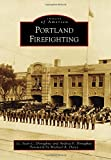 #9: Portland Firefighting (Images of America)