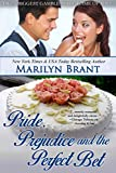 Pride, Prejudice and the Perfect Bet