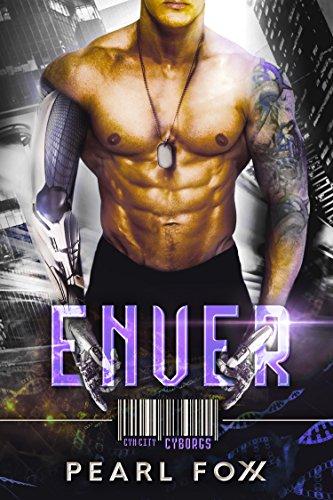ENVER: SciFi Cyborg Romance (Cyn City Cyborgs Book 2)