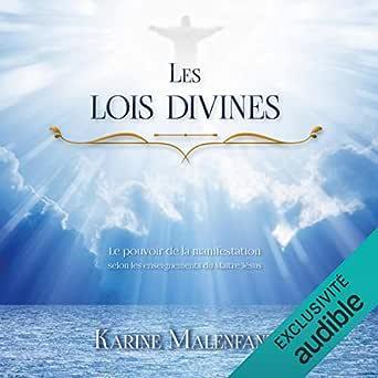 Les lois divines. Le pouvoir de la manifestation - Karine Malenfant
