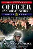 The Ultimate Officer Candidate School Guidebook, Ryan Pierce, 193271491X