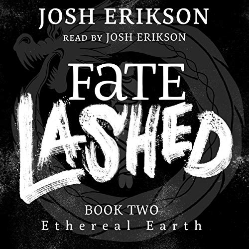Fate Lashed: Ethereal Earth, Book 2