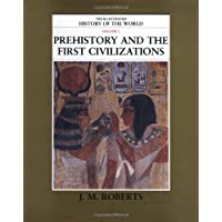 Prehistory and the First Civilizations: 1 (The Illustrated History of the World)
