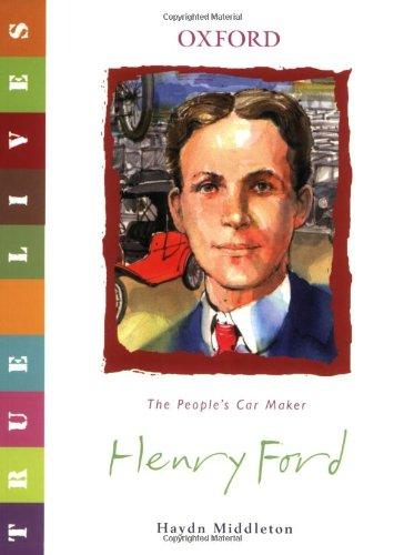 Henry Ford: True Lives (True Lives Series)