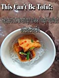 Clip: This Can't Be Tofu!: Recipes to Cook Something You Never Thought You Would and Love Every Bite