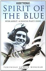 Spirit of the Blue - Peter Ayerst: A Fighter Pilot's Story