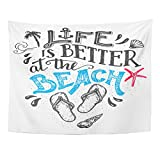 TOMPOP Tapestry Life Is Better at the Beach Hand Lettering Quote with Flip Flops Footwear Sign Isolation on White Home Decor Wall Hanging for Living Room Bedroom Dorm 60x80 Inches