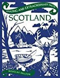 img - for Scotland (Amazing and Extraordinary Facts) book / textbook / text book
