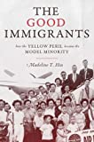 """Madeline Y. Hsu, """"The Good Immigrants: How the Yellow Peril Became the Model Minority"""" (Princeton UP, 2015)"""