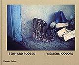 Bernard Plossu: Western Colors