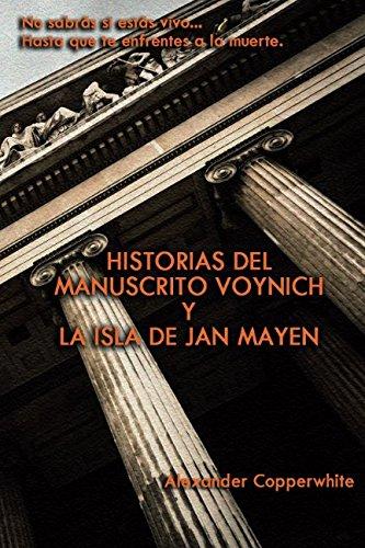 Historias del manuscrito Voynich y La isla de Jan Mayen (Relato) (Spanish Edition) [Alexander Copperwhite] (Tapa Blanda)