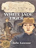White Jade Tiger, Julie Lawson, 0888783329