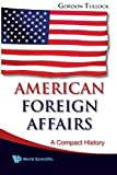 Download American Foreign Affairs: A Compact History in PDF ePUB Free Online