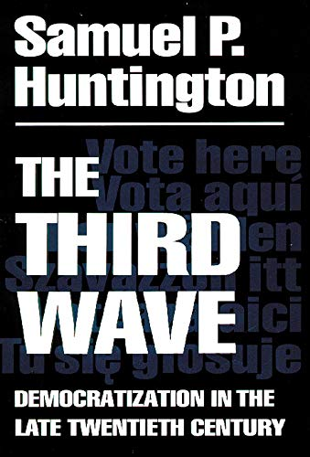 The Third Wave: Democratization in the Late 20th Century (Volume 4) (The Julian J. Rothbaum Distinguished Lecture Series