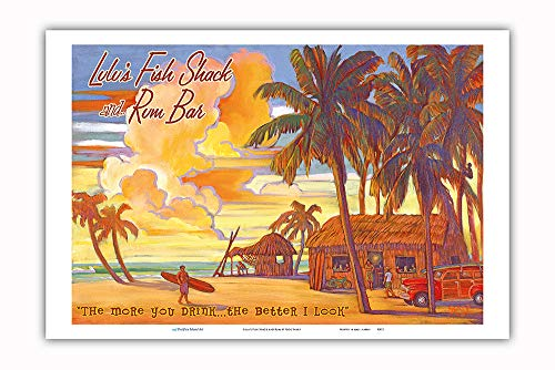 """Pacifica Island Art - Lulu's Fish Shack and Rum Bar - """"The More You Drink.The Better I Look"""" - Vintage Hawaiian Travel Poster by Rick Sharp - Master Art Print - 12in x 18in"""